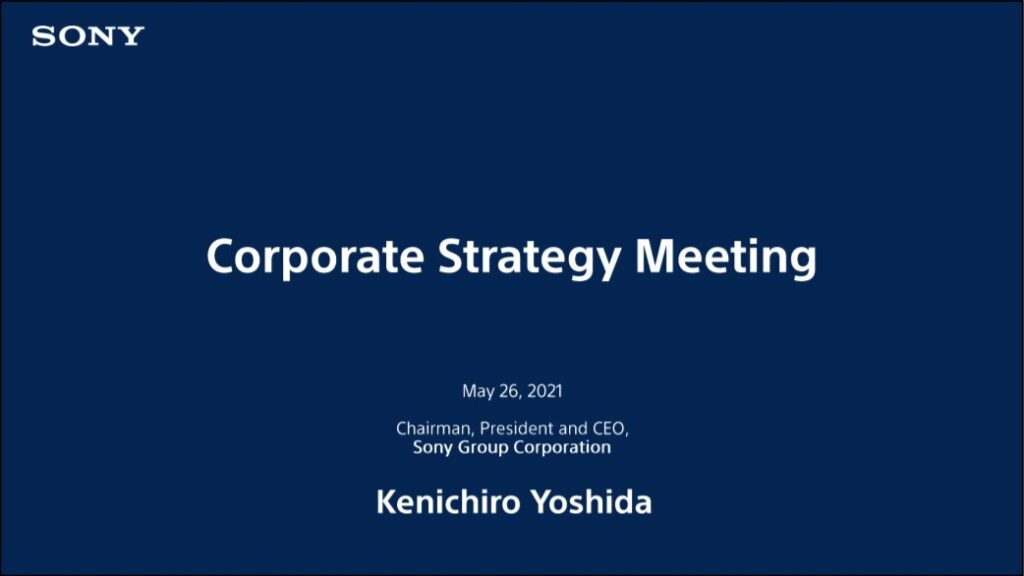 SONY Group Corporation - Corporate Strategic Meeting - May 2021